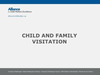 CHILD AND FAMILY VISITATION