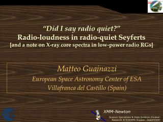 Matteo Guainazzi European Space Astronomy Center of ESA Villafranca del Castillo (Spain) ‏