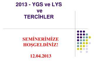 2013 - YGS ve LYS  ve  TERC?HLER