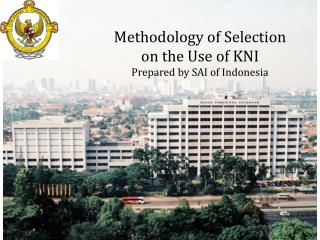 Methodology of Selection  on the Use of KNI Prepared by SAI of Indonesia