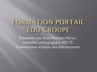 Formation Portail  Édu -Groupe
