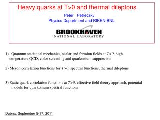 Heavy quarks at T>0 and thermal dileptons  P é ter   Petreczky