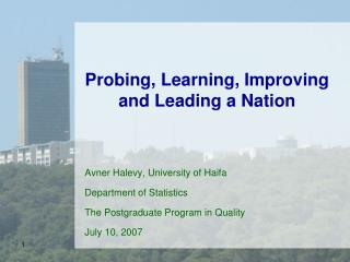 Probing, Learning, Improving and Leading a Nation