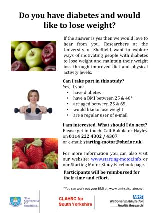 Can I take part in this study? Yes, if you: have diabetes have a BMI between 25 & 40*