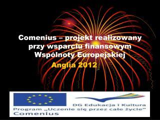 Comenius – projekt realizowany przy wsparciu finansowym Wspólnoty Europejskiej