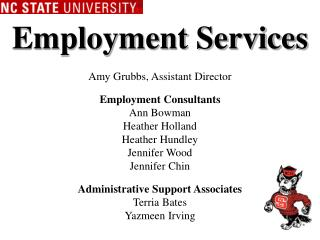 Employment Services Amy Grubbs, Assistant Director Employment Consultants Ann Bowman