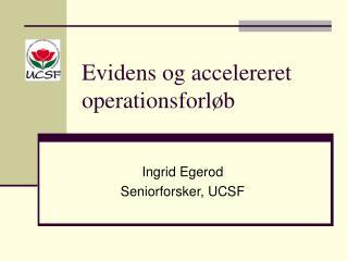 Evidens og accelereret operationsforløb