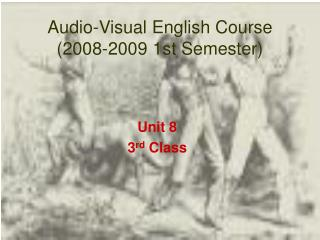 Audio-Visual English Course  (2008-2009 1st Semester)