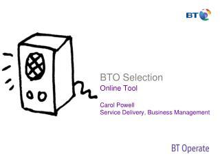BTO Selection