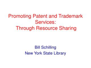 Promoting Patent and Trademark Services:  Through Resource Sharing