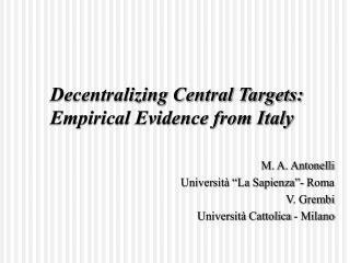 Decentralizing Central Targets: Empirical Evidence from Italy