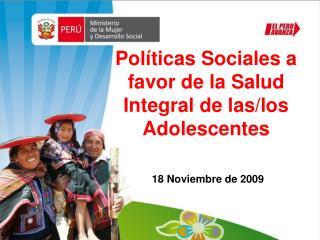 Políticas Sociales a favor de la Salud Integral de las/los Adolescentes