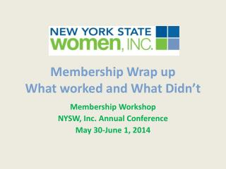 Membership Wrap up What worked and What Didn�t