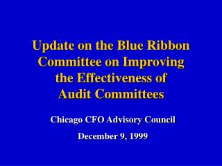 Update on the Blue Ribbon Committee on Improving  the Effectiveness of  Audit Committees