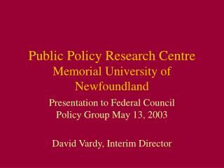 Public Policy Research Centre Memorial University of Newfoundland