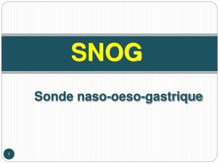 Sonde naso-oeso-gastrique