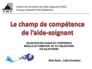 Institut de Formation des Aides-Soignants (IFAS) Groupe hospitalier Piti�-Salp�tri�re