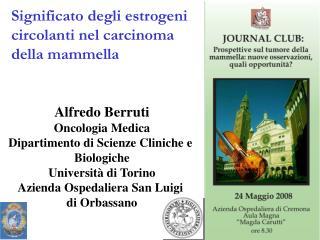 Alfredo Berruti Oncologia Medica Dipartimento di Scienze Cliniche e  Biologiche