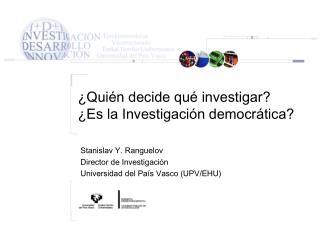 ¿Quién decide qué investigar?  ¿Es la Investigación democrática?