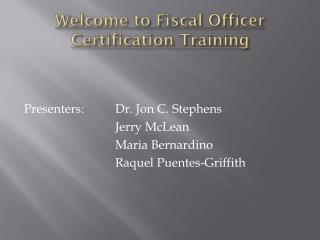 Welcome to Fiscal Officer Certification Training