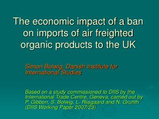 The economic impact of a  ban on imports of air freighted organic products to the UK