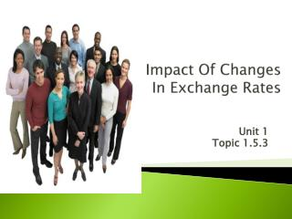 Impact Of Changes In  Exchange  Rates