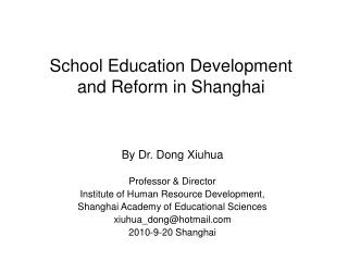 School Education Development  and Reform in Shanghai