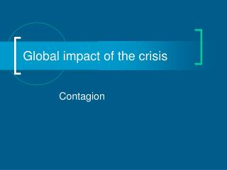 Global impact of the crisis