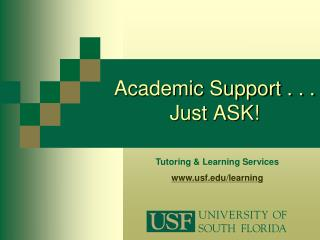 Academic Support . . . Just ASK!
