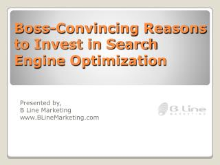 Boss-Convincing Reasons to Invest in Search Engine Optimization