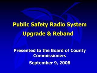 Public Safety Radio System Upgrade & Reband