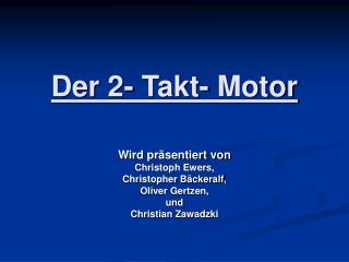 Der 2- Takt- Motor