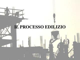 IL PROCESSO EDILIZIO