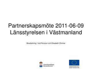 Partnerskapsmöte 2011-06-09 Länsstyrelsen i Västmanland