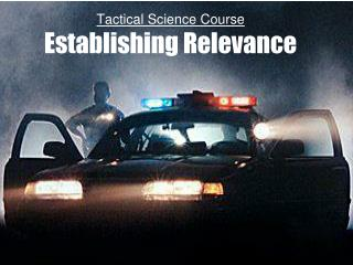 Tactical Science Course Establishing Relevance