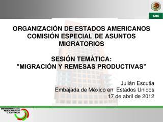 Julián Escutia Embajada de México en  Estados Unidos 17 de abril de 2012