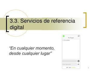 3.3. Servicios de referencia digital