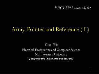 Array, Pointer and Reference ( I )