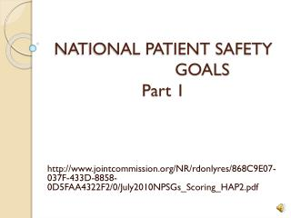 NATIONAL PATIENT SAFETY 		     GOALS Part 1