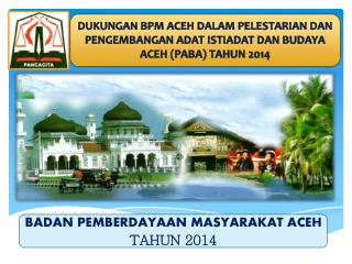 BADAN PEMBERDAYAAN MASYARAKAT ACEH TAHUN 2014