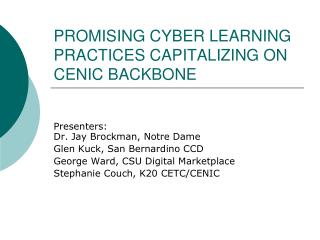 PROMISING CYBER LEARNING PRACTICES CAPITALIZING ON CENIC BACKBONE