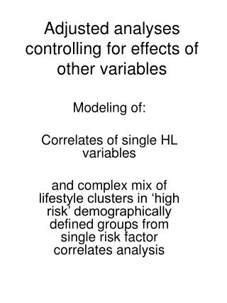 Adjusted analyses controlling for effects of other variables