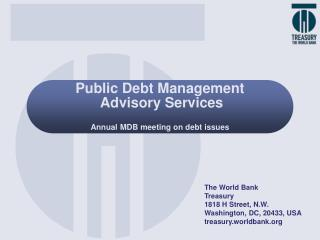 Public Debt Management  Advisory Services Annual MDB meeting on debt issues