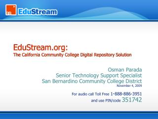 EduStream:  The California Community College Digital Repository Solution