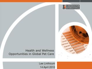 Health and Wellness  Opportunities in Global Pet Care