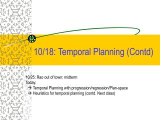 10/18: Temporal Planning (Contd)