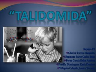 """TALIDOMIDA"""