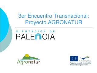 3er Encuentro Transnacional: Proyecto AGRONATUR