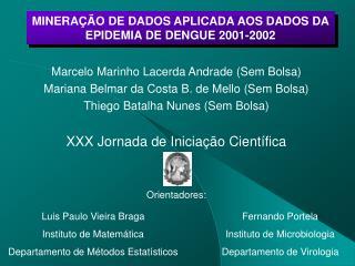 Marcelo Marinho Lacerda Andrade (Sem Bolsa) Mariana Belmar da Costa B. de Mello (Sem Bolsa)