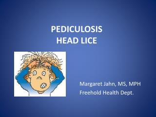 PEDICULOSIS HEAD LICE